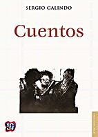 Cuentos by Sergio Galindo