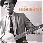 Roscoe Holcomb - The High Lonesome Sound by…