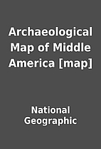 Archaeological Map of Middle America [map]…