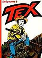 Il mio nome è Tex by Gianluigi Bonelli