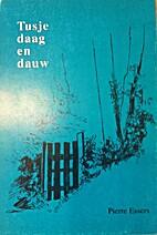 Tusje daag en dauw by P. Essers
