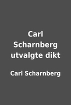 Carl Scharnberg utvalgte dikt by Carl…