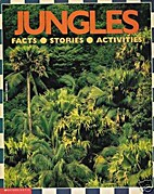 Jungles: Facts, Stories, and Activities…