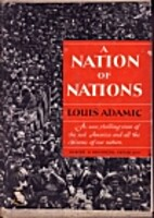 A Nation of Nations by Louis Adamic