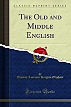 The Old and Middle English (Classic Reprint)…