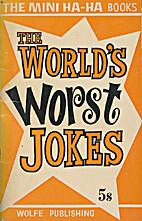 The world's worst jokes by S. Gilroy