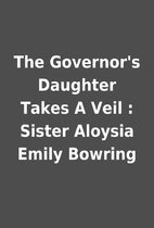 The Governor's Daughter Takes A Veil :…