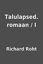 Talulapsed. romaan / I by Richard Roht