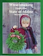 Wreathmaking from the State of Maine by…