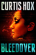Bleedover by Curtis Hox