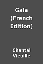Gala (French Edition) by Chantal Vieuille