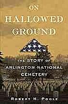 On Hallowed Ground: The Story of Arlington…