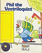 Phil the Ventriloquist by Robert Kraus