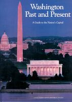 Washington Past and Present: A Guide to the…
