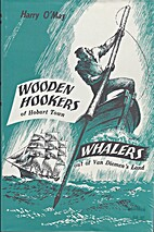 Wooden hookers of Hobart town ; and, Whalers…