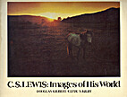 C. S. Lewis: Images of His World by Douglas…