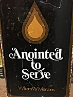 Anointed to Serve: The Story of the…