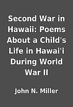 Second War in Hawaii: Poems About a Child's…