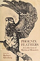 Phoenix Feathers: A Collection of Mythical…