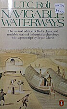 Navigable Waterways by L. T. C. Rolt