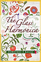 The Glass Harmonica by Dorothee Kocks