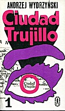 Ciudad Trujillo by Andrzej Wydrzyński