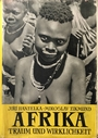 Afrika, Traum und Wirklichkeit Bd. 2 - Jiří Hanzelka