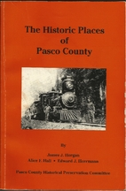 The Historic Places of Pasco County by James…