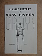 A Brief History of the New Haven Grays,…