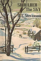 Shoulder The Sky by D. E. Stevenson