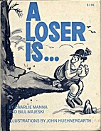 A Loser Is... by John Huehnergarth