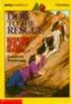 Dog to the Rescue: Seventeen True Tales of…