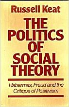 The Politics of Social Theory: Habermas,…