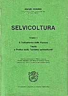 Selvicoltura Tomo II - Il trattamento delle…