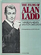 The films of Alan Ladd by Marilyn Henry