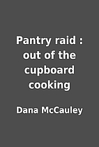 Pantry raid : out of the cupboard cooking by…