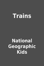 Trains by National Geographic Kids