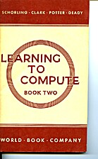 Learning to Compute, Book Two; A Program for…