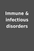 Immune & infectious disorders