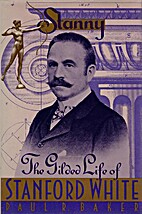 Stanny: The Gilded Life of Stanford White by…