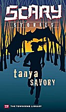 Scary Stories by Tanya Savory