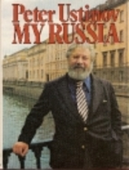 My Russia by Peter Ustinov