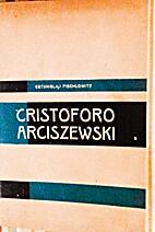 Cristóforo Arciszewski by Estanislau…