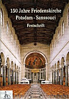150 Jahre Friedenskirche Potsdam-Sanssouci.…