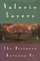 Distance Between Us, The by Valerie Sayers