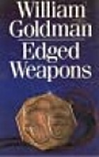Edged Weapons by William Goldman