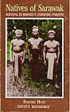 Natives of Sarawak by Evelyn Hong