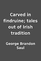 Carved in findruine; tales out of Irish…