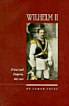 Wilhelm II, Vol. 1: Prince and Emperor,…
