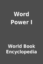 Word Power I by World Book Encyclopedia